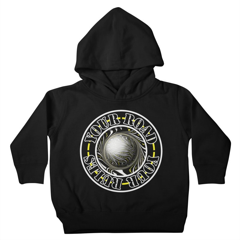 Travel Lover's Motto of Your Road, Your Rules Kids Toddler Pullover Hoody by The Fractal Art of San Jaya Prime