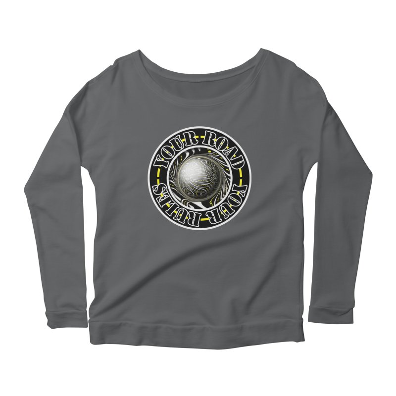 Travel Lover's Motto of Your Road, Your Rules Women's Scoop Neck Longsleeve T-Shirt by The Fractal Art of San Jaya Prime