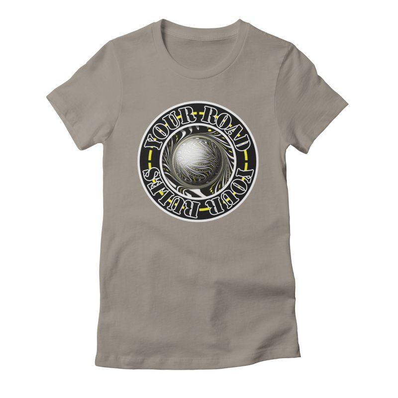 Travel Lover's Motto of Your Road, Your Rules Women's T-Shirt by The Fractal Art of San Jaya Prime