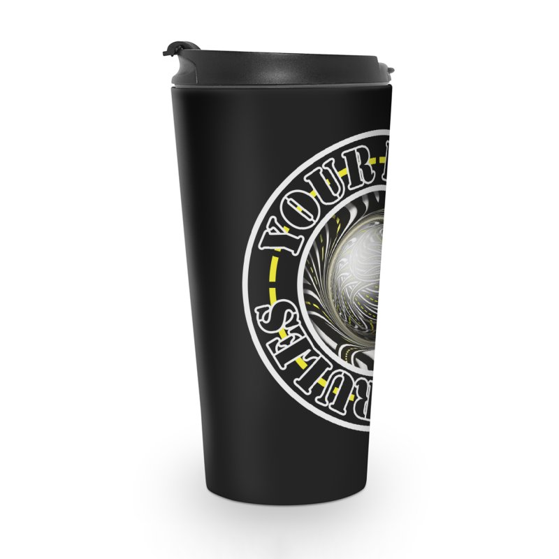 Travel Lover's Motto of Your Road, Your Rules Accessories Travel Mug by The Fractal Art of San Jaya Prime