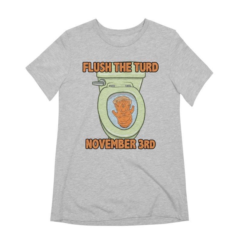 Flush the Turd November Third! Women's Extra Soft T-Shirt by Frankenstein's Artist Shop