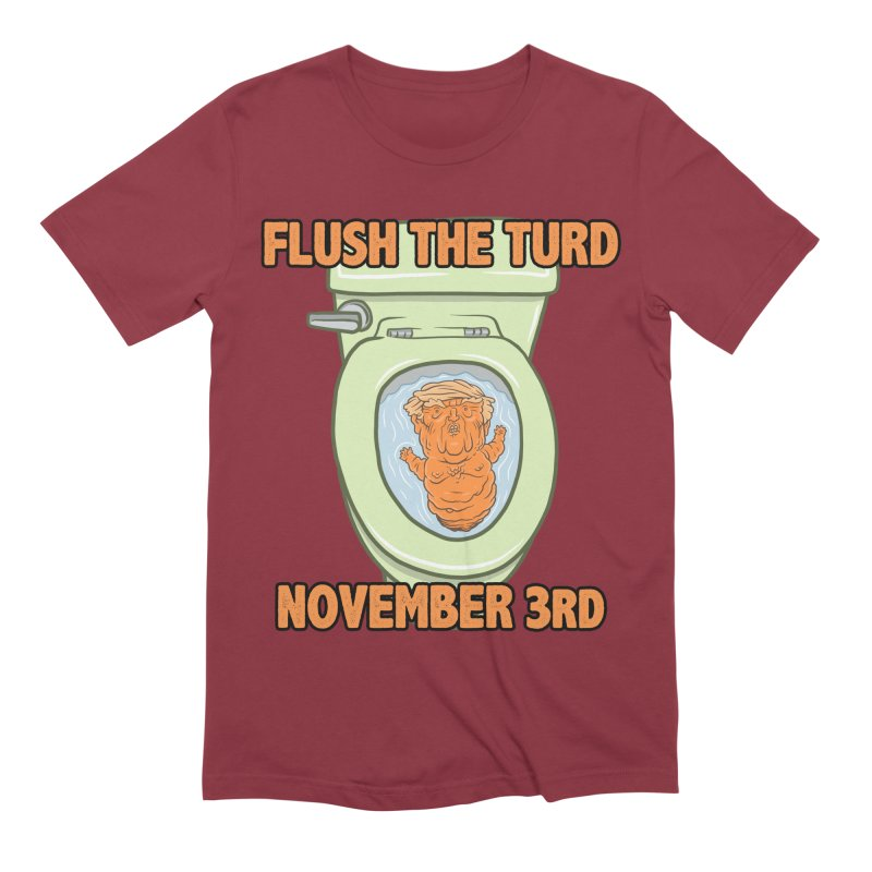 Flush the Turd November Third! Men's Extra Soft T-Shirt by Frankenstein's Artist Shop