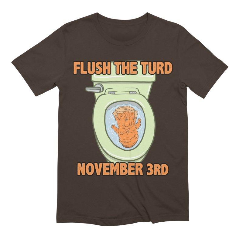 Flush the Turd November Third! Men's Extra Soft T-Shirt by Frankenstein's Artist Shop