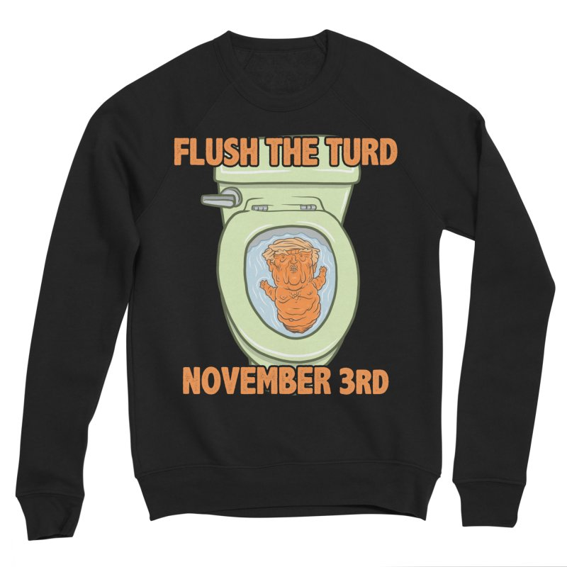 Flush the Turd November Third! Men's Sponge Fleece Sweatshirt by Frankenstein's Artist Shop