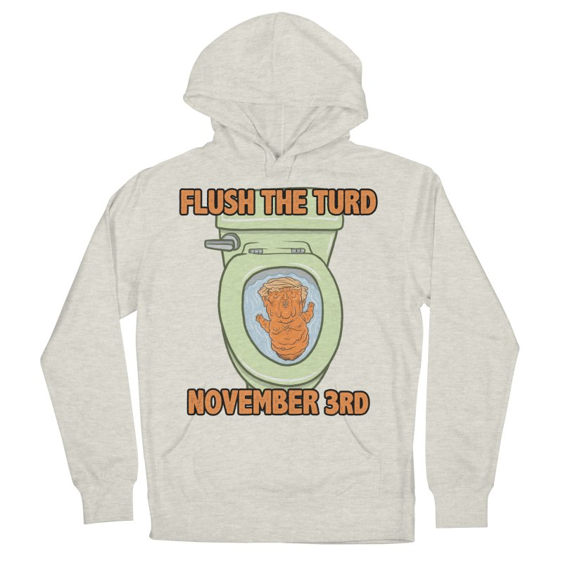 Flush the Turd November Third! Men's French Terry Pullover Hoody by Frankenstein's Artist Shop