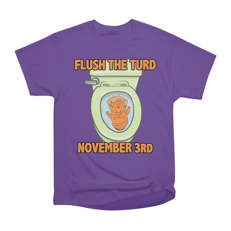 Flush the Turd November Third! Men's Heavyweight T-Shirt by Frankenstein's Artist Shop