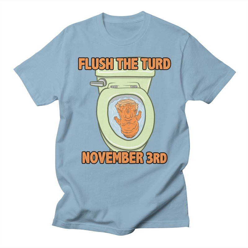 Flush the Turd November Third! Women's Regular Unisex T-Shirt by Frankenstein's Artist Shop