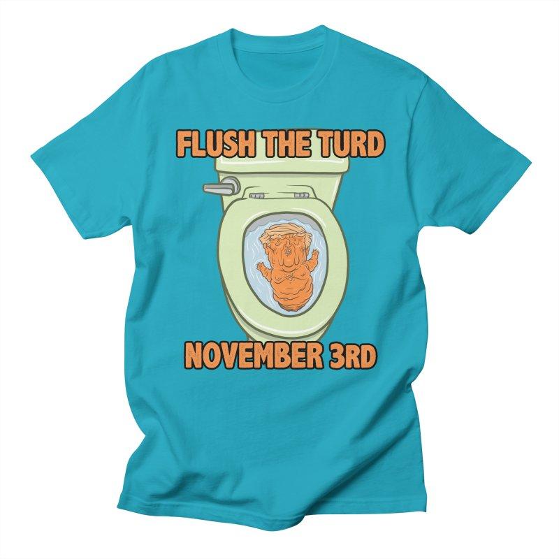 Flush the Turd November Third! Women's Regular Unisex T-Shirt by Frankenstein's Artist Shop