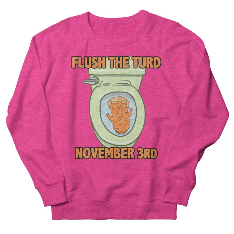 Flush the Turd November Third! Men's French Terry Sweatshirt by Frankenstein's Artist Shop