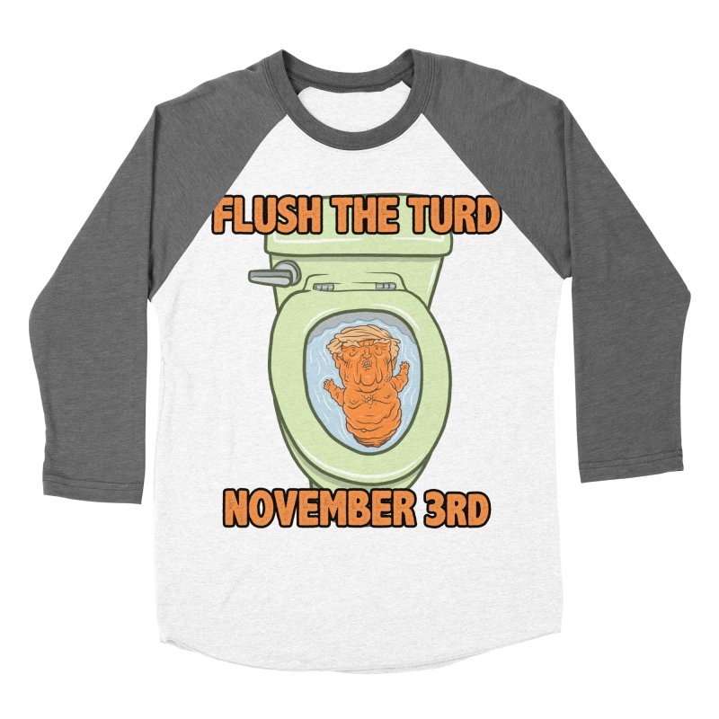Flush the Turd November Third! Women's Baseball Triblend Longsleeve T-Shirt by Frankenstein's Artist Shop