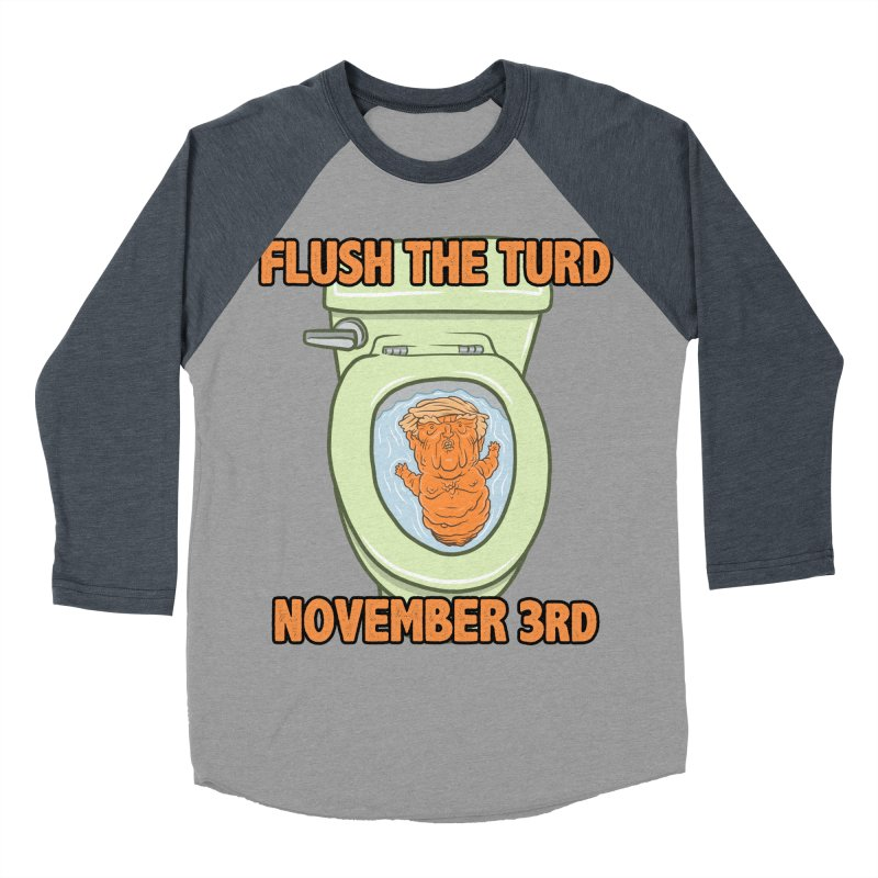 Flush the Turd November Third! Women's Baseball Triblend Longsleeve T-Shirt by Frankenstein's Artist Shop