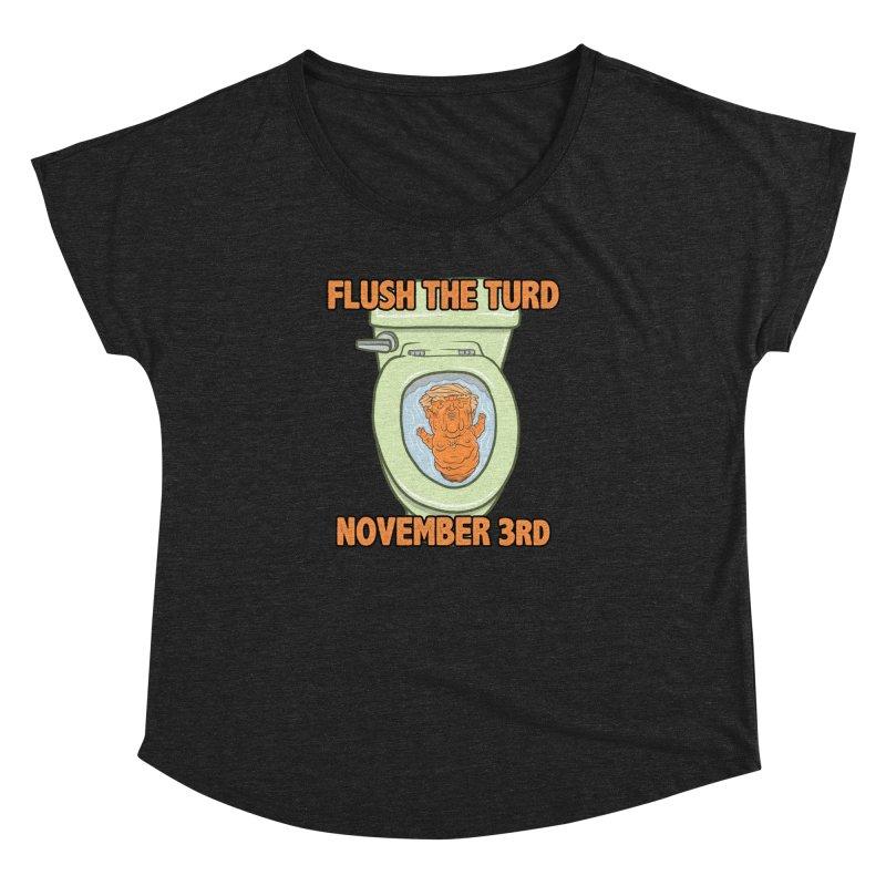 Flush the Turd November Third! Women's Dolman Scoop Neck by Frankenstein's Artist Shop
