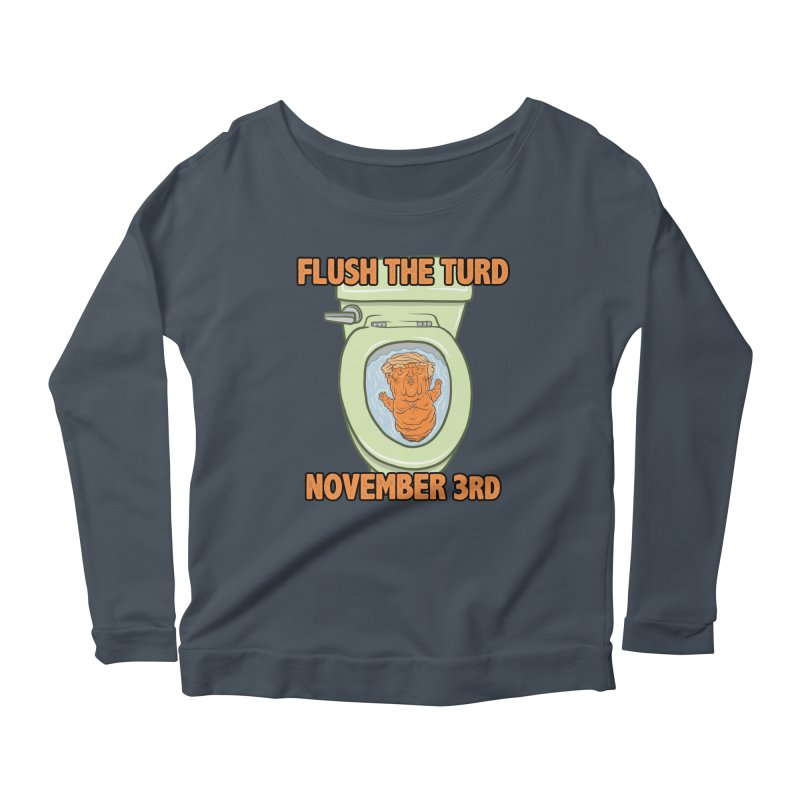Flush the Turd November Third! Women's Scoop Neck Longsleeve T-Shirt by Frankenstein's Artist Shop