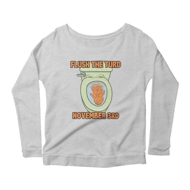 Flush the Turd November Third! Women's Scoop Neck Longsleeve T-Shirt by Frankenstein's Artist Shop