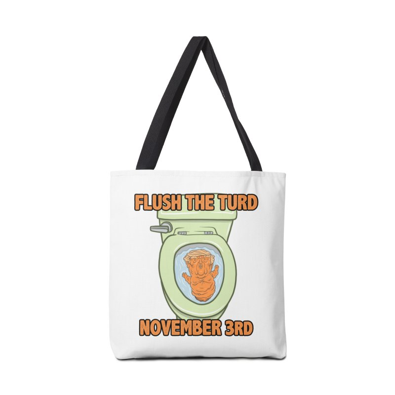Flush the Turd November Third! Accessories Tote Bag Bag by Frankenstein's Artist Shop