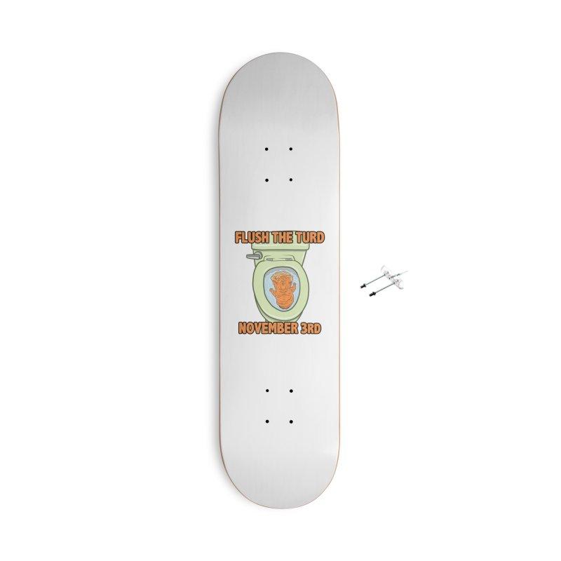 Flush the Turd November Third! Accessories With Hanging Hardware Skateboard by Frankenstein's Artist Shop