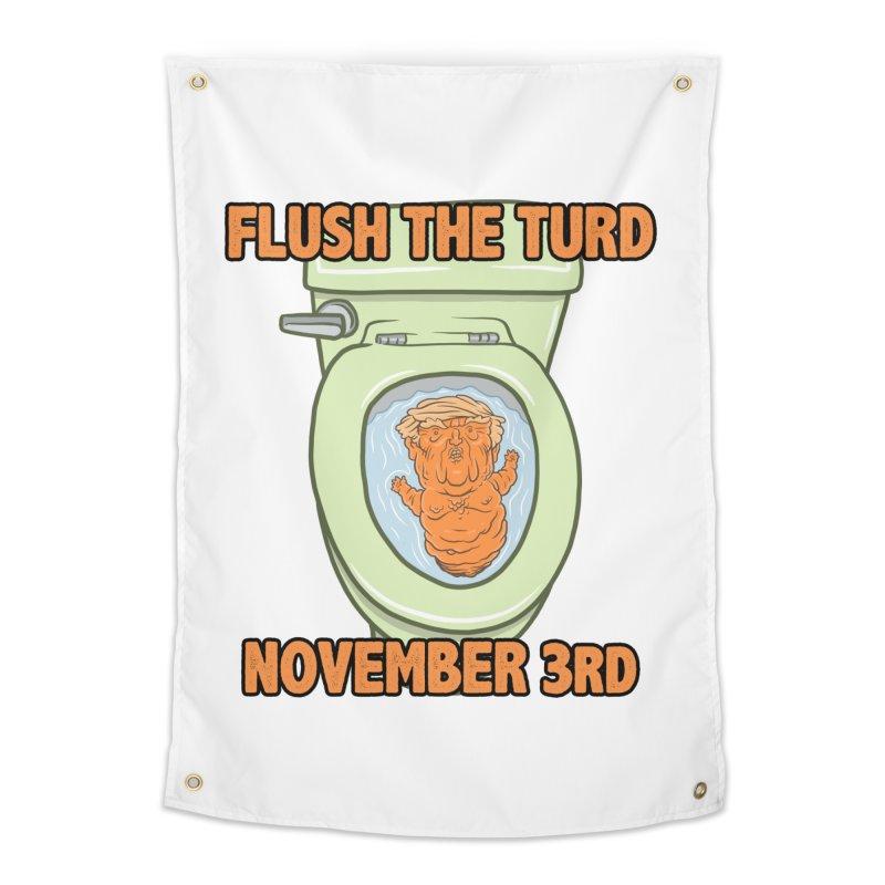Flush the Turd November Third! Home Tapestry by Frankenstein's Artist Shop