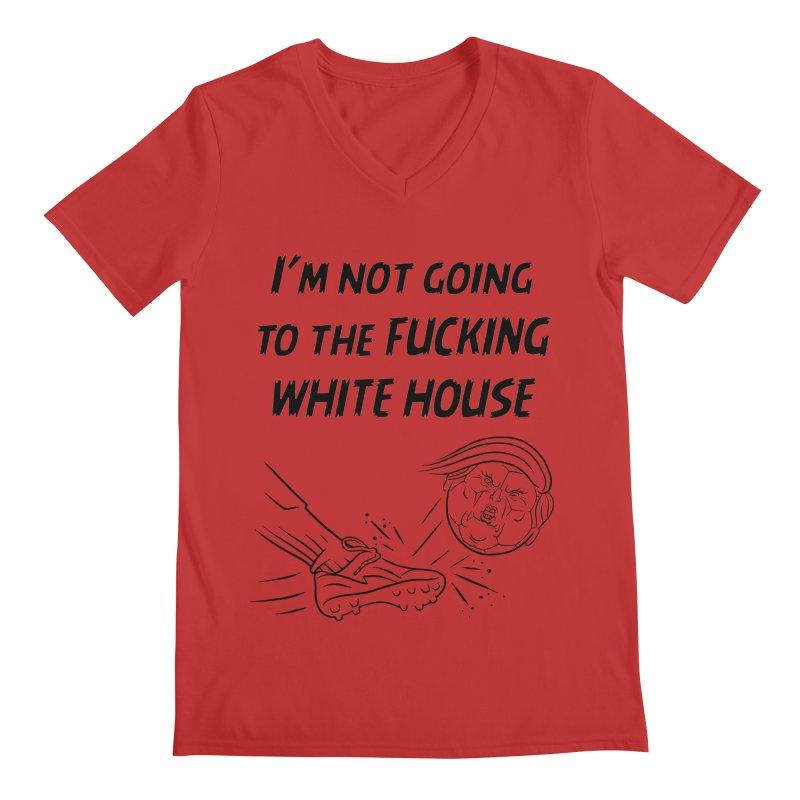 I'm Not Going the the F-ing White House Men's Regular V-Neck by Frankenstein's Artist Shop