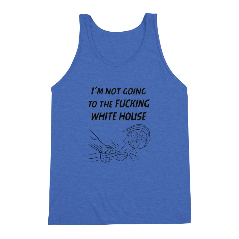 I'm Not Going the the F-ing White House Men's Triblend Tank by Frankenstein's Artist Shop