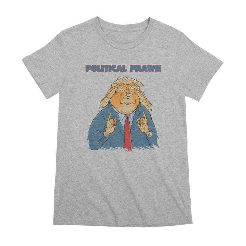 Political Prawn (Jar Jar Trump) Women's Premium T-Shirt by Frankenstein's Artist Shop