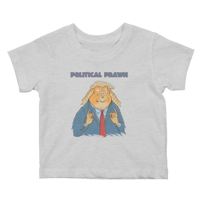 Political Prawn (Jar Jar Trump) Kids Baby T-Shirt by Frankenstein's Artist Shop