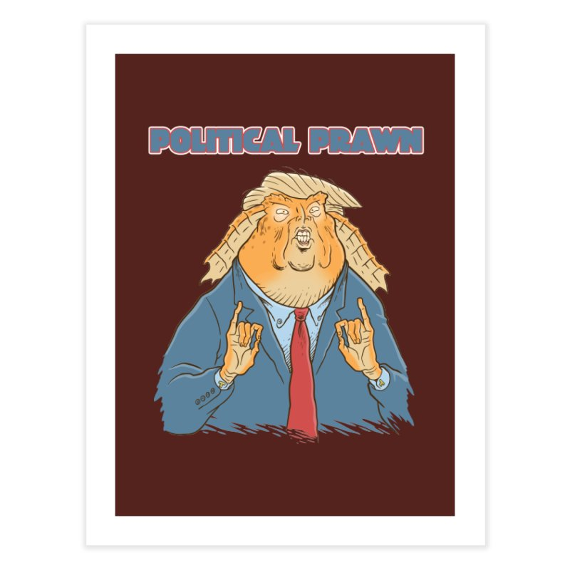 Political Prawn (Jar Jar Trump) Home Fine Art Print by Frankenstein's Artist Shop