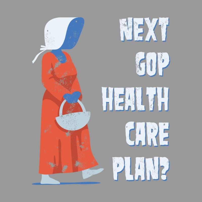 Handmaiden Healthcare Plan None  by Frankenstein's Artist Shop
