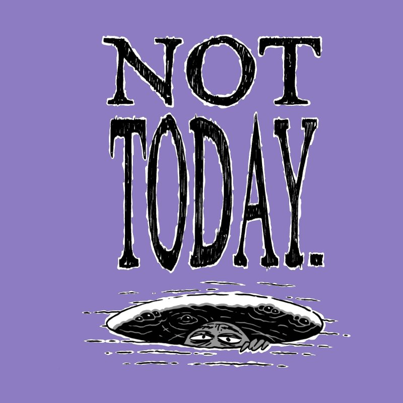 Not Today. Men's Longsleeve T-Shirt by Frankenstein's Artist Shop