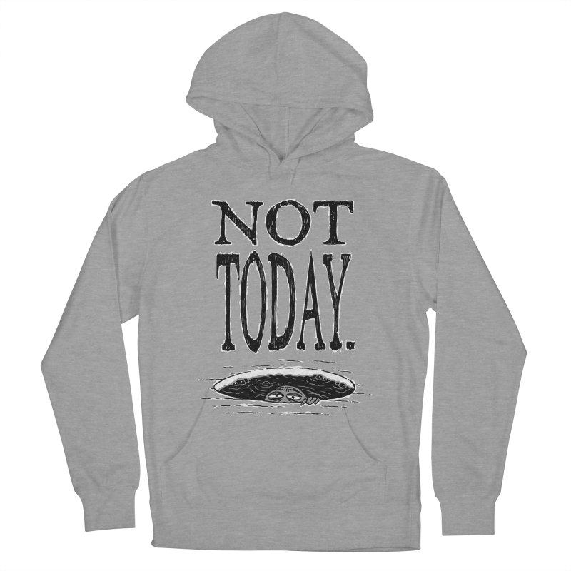 Not Today. Women's Pullover Hoody by Frankenstein's Artist Shop