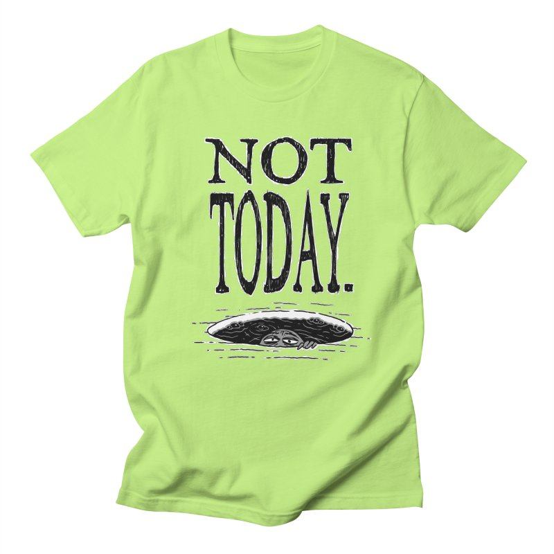 Not Today. Men's T-shirt by Frankenstein's Artist Shop