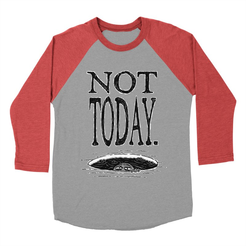 Not Today. Men's Baseball Triblend T-Shirt by Frankenstein's Artist Shop