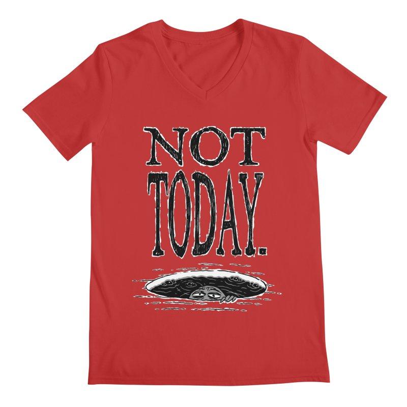 Not Today. Men's V-Neck by Frankenstein's Artist Shop