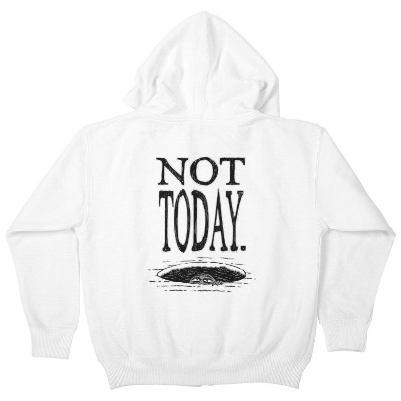 Not Today. Kids Zip-Up Hoody by Frankenstein's Artist Shop