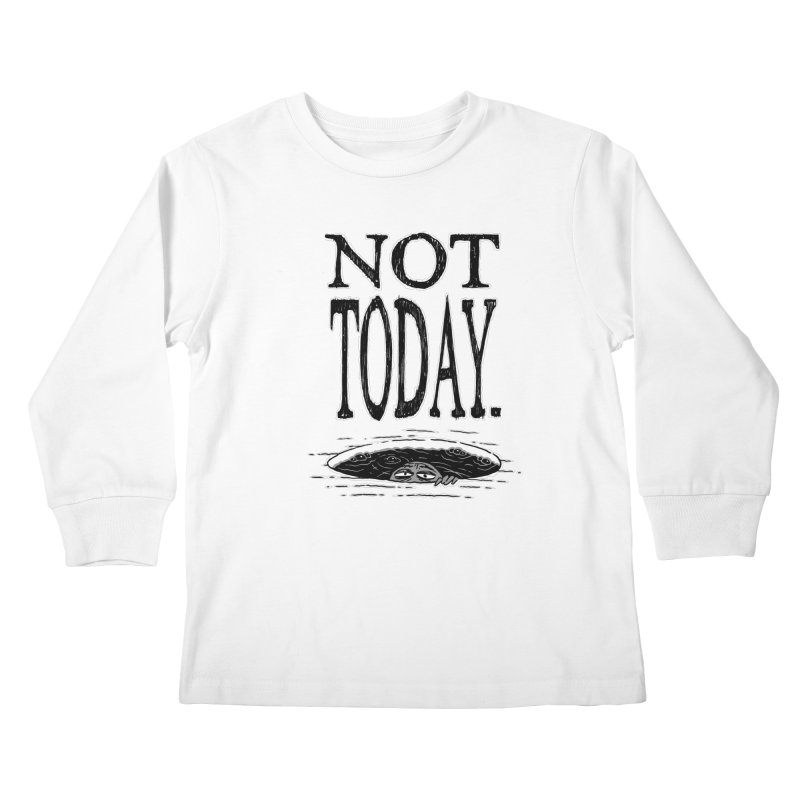 Not Today. Kids Longsleeve T-Shirt by Frankenstein's Artist Shop