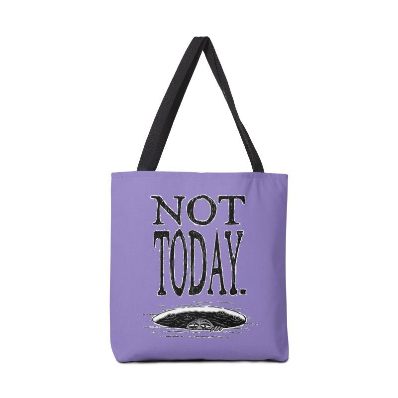 Not Today. Accessories Bag by Frankenstein's Artist Shop
