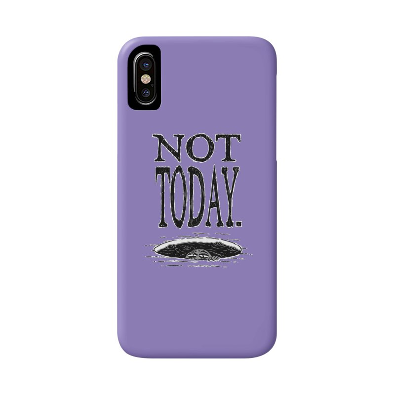 Not Today. Accessories Phone Case by Frankenstein's Artist Shop