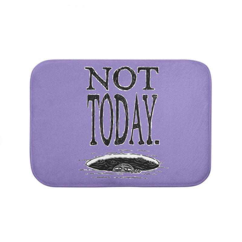 Not Today. Home Bath Mat by Frankenstein's Artist Shop