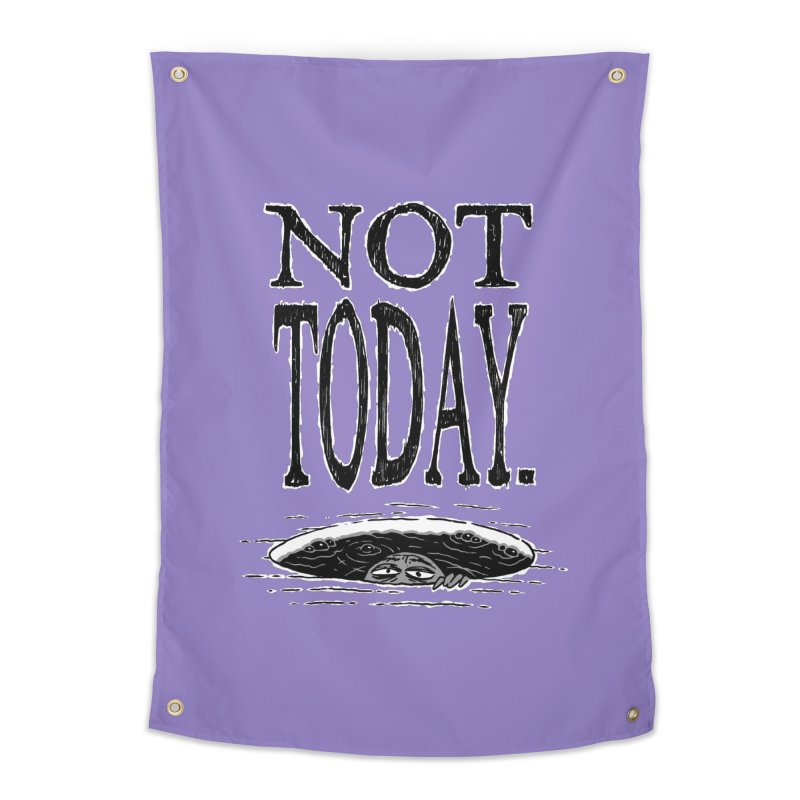 Not Today. Home Tapestry by Frankenstein's Artist Shop