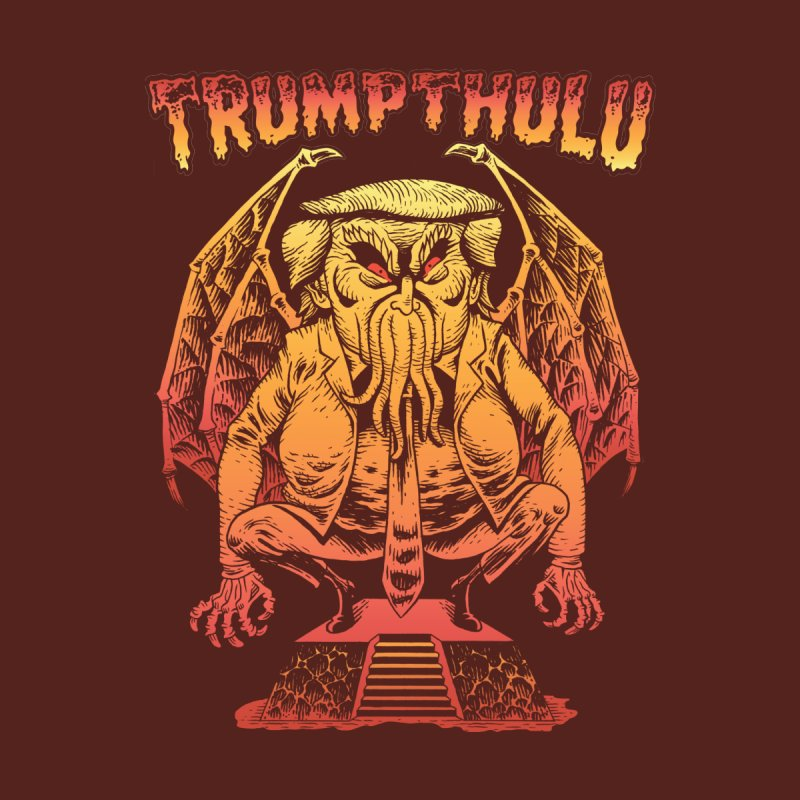 TRUMPTHULU None  by Frankenstein's Artist Shop