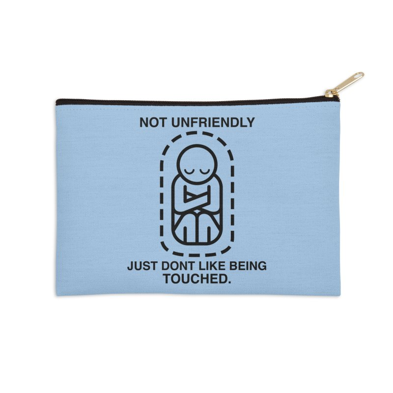 Not Unfriendly... Just Don't Like Being Touched (Black version) Accessories Zip Pouch by Frankenstein's Artist Shop