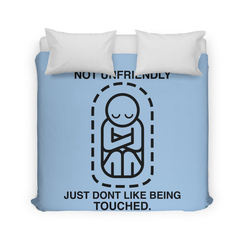 Not Unfriendly... Just Don't Like Being Touched (Black version) Home Duvet by Frankenstein's Artist Shop