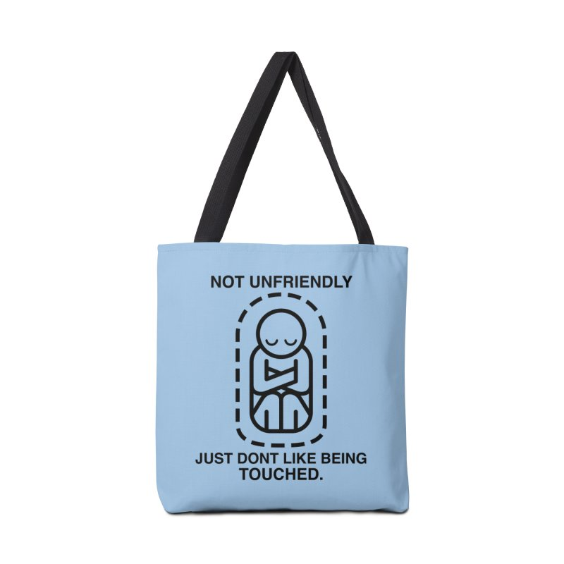 Not Unfriendly... Just Don't Like Being Touched (Black version) Accessories Bag by Frankenstein's Artist Shop