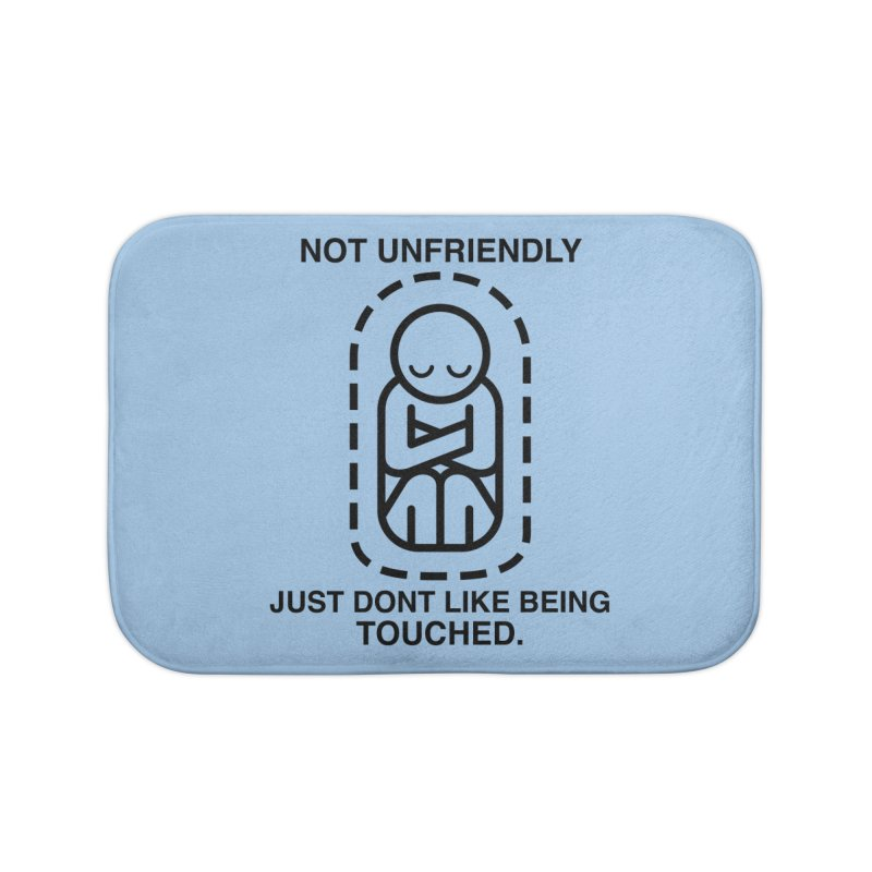 Not Unfriendly... Just Don't Like Being Touched (Black version) Home Bath Mat by Frankenstein's Artist Shop
