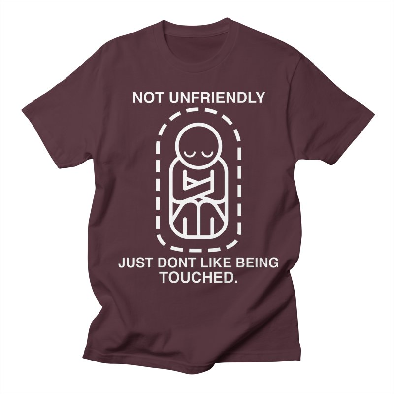 Not Unfriendly... Just Don't Like Being Touched (White version) Women's Unisex T-Shirt by Frankenstein's Artist Shop