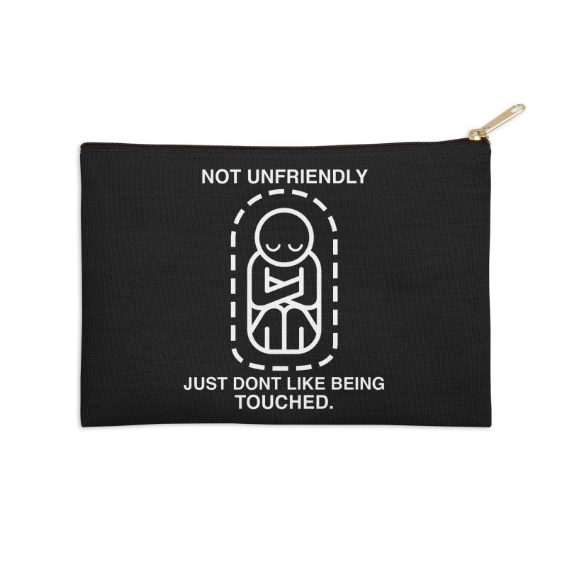 Not Unfriendly... Just Don't Like Being Touched (White version) Accessories Zip Pouch by Frankenstein's Artist Shop