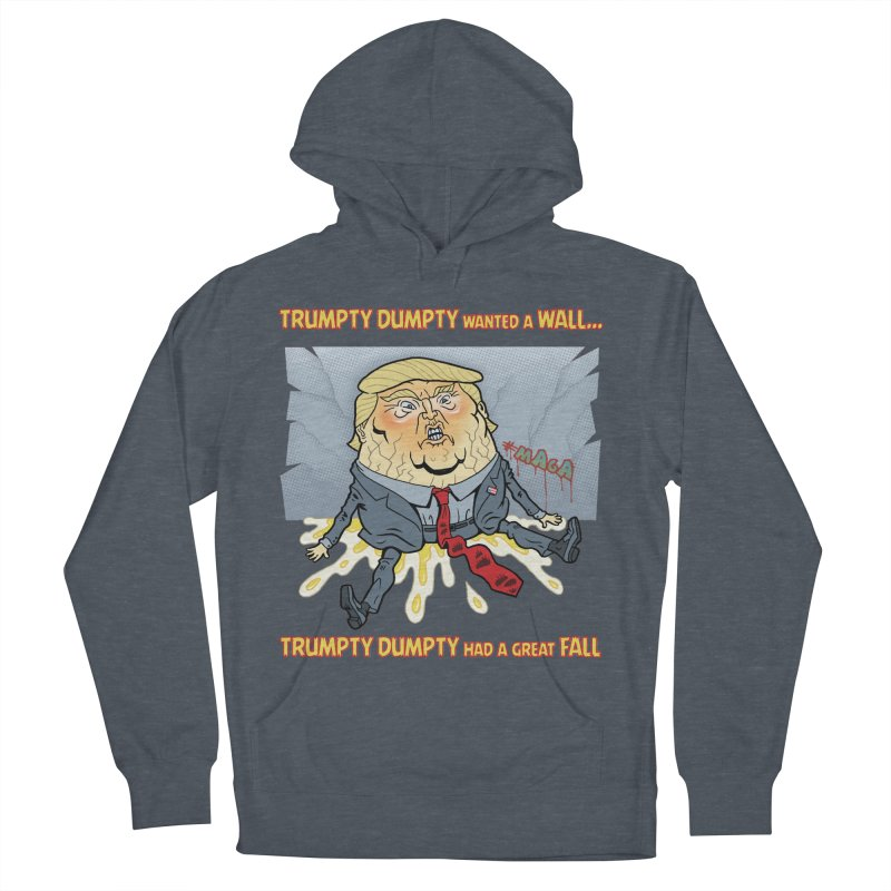 Trumpty Dumpty Wanted a Wall... Men's French Terry Pullover Hoody by Frankenstein's Artist Shop