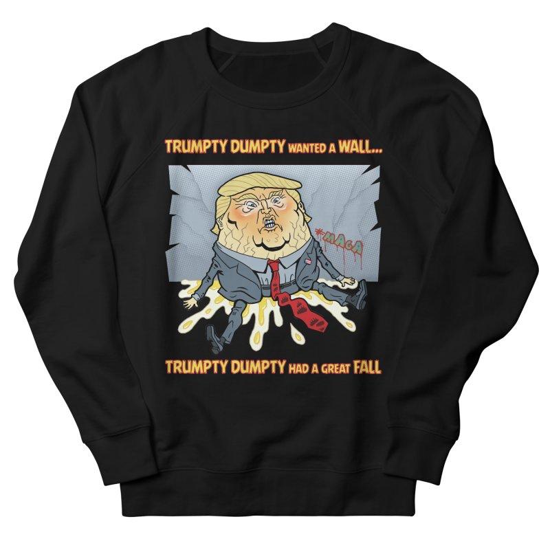 Trumpty Dumpty Wanted a Wall... Women's Sweatshirt by Frankenstein's Artist Shop