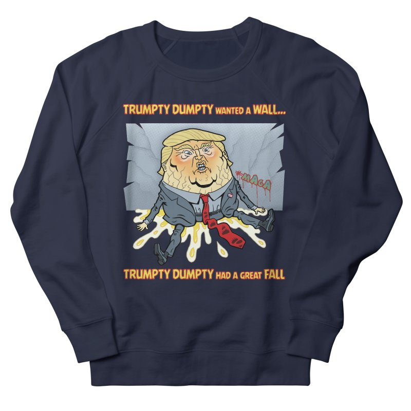 Trumpty Dumpty Wanted a Wall... Men's French Terry Sweatshirt by Frankenstein's Artist Shop