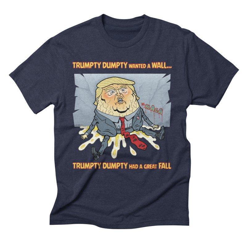 Trumpty Dumpty Wanted a Wall... Men's Triblend T-Shirt by Frankenstein's Artist Shop