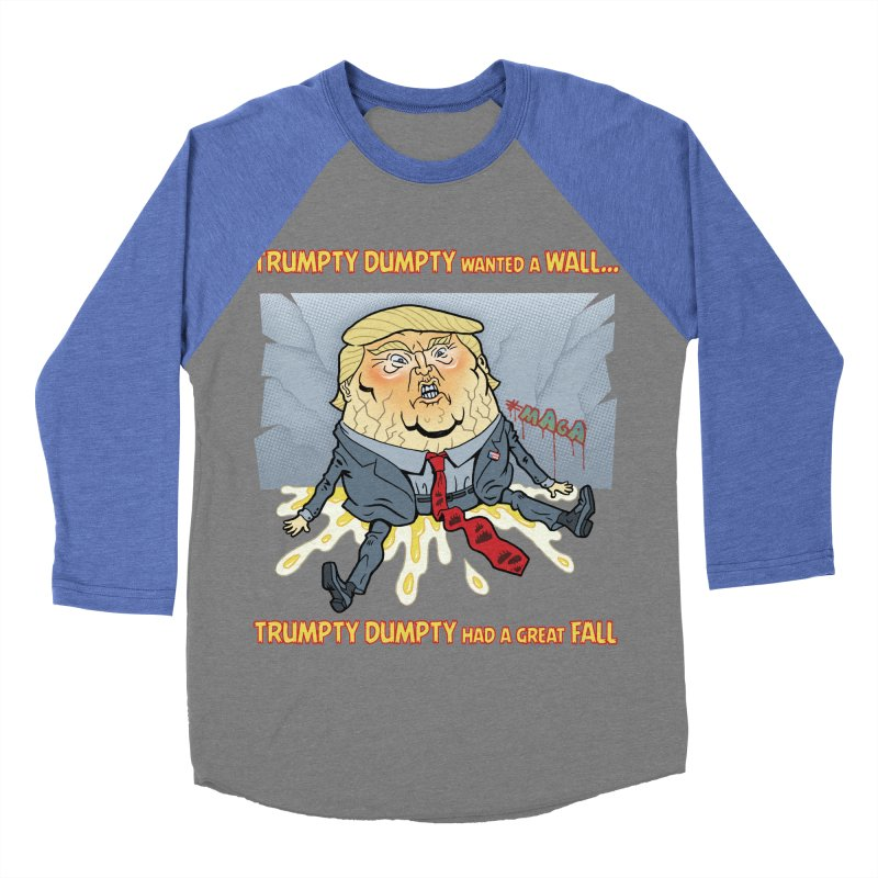 Trumpty Dumpty Wanted a Wall... Women's Baseball Triblend Longsleeve T-Shirt by Frankenstein's Artist Shop